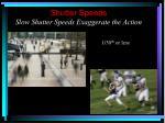 shutter speeds slow shutter speeds exaggerate the action