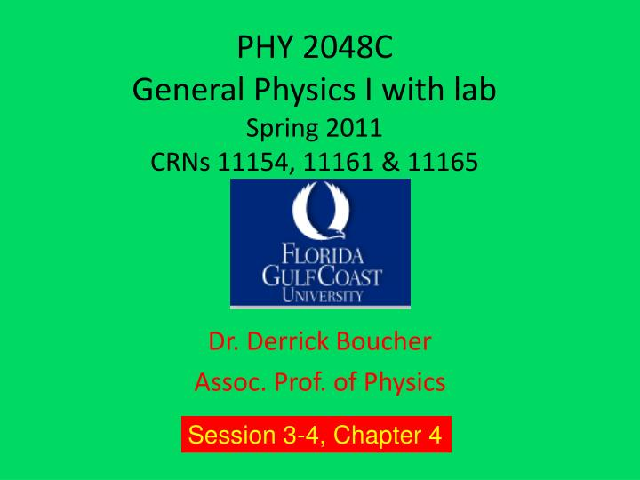 Phy 2048c general physics i with lab spring 2011 crns 11154 11161 11165