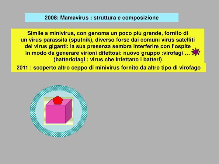 2008: Mamavirus : struttura e composizione