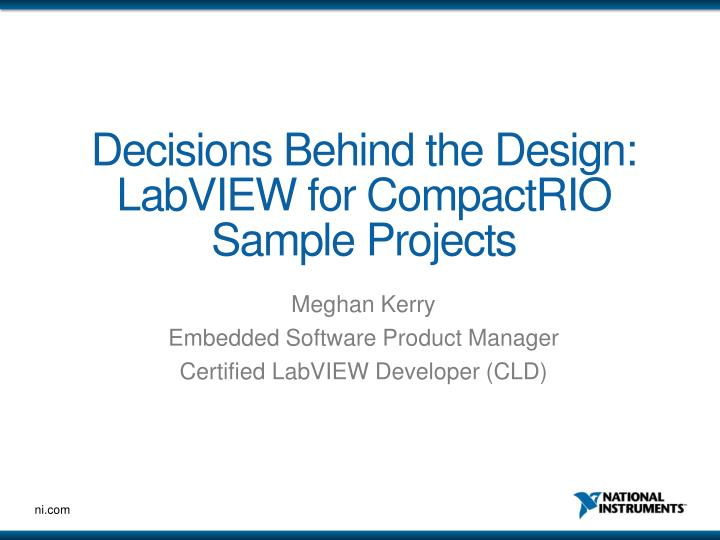 Decisions Behind the Design: LabVIEW for CompactRIO Sample Projects