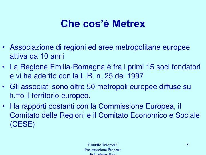 Che cos'è Metrex