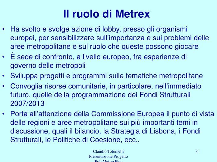 Il ruolo di Metrex