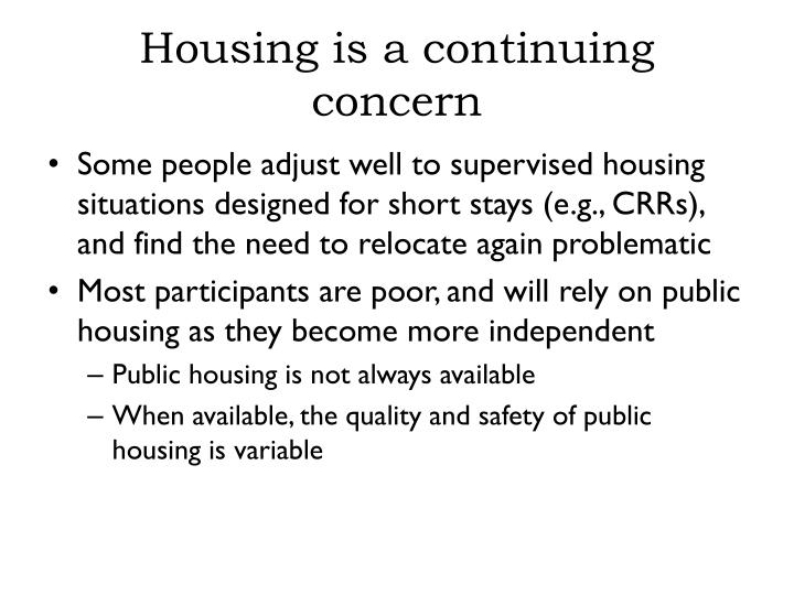 Housing is a continuing concern
