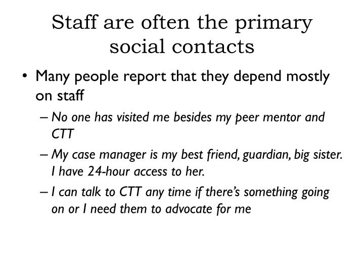 Staff are often the primary