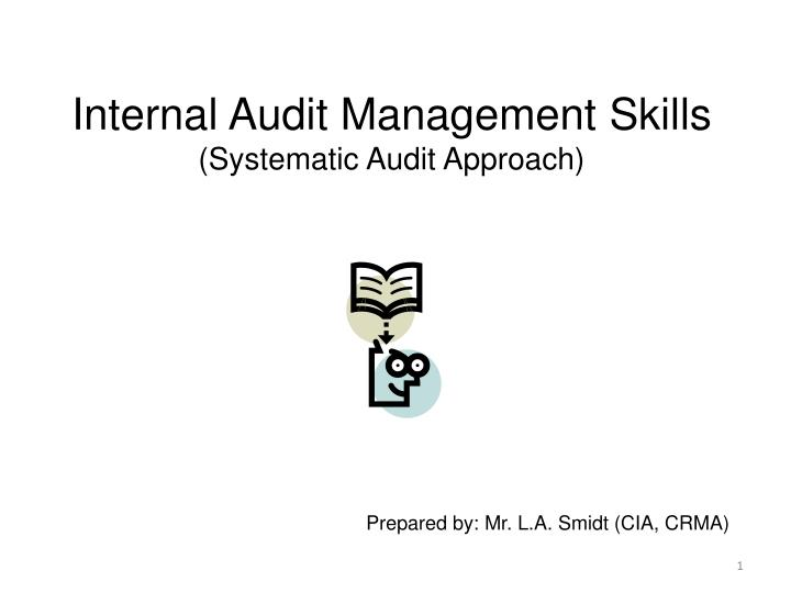 Internal audit management skills systematic audit approach