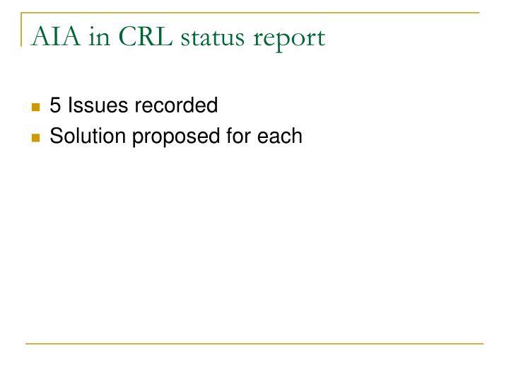 AIA in CRL status report