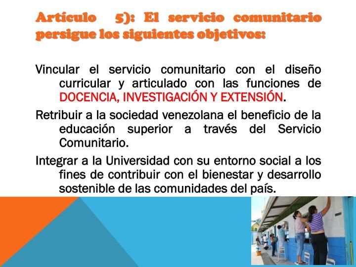Artículo  5): El servicio comunitario persigue los siguientes objetivos:
