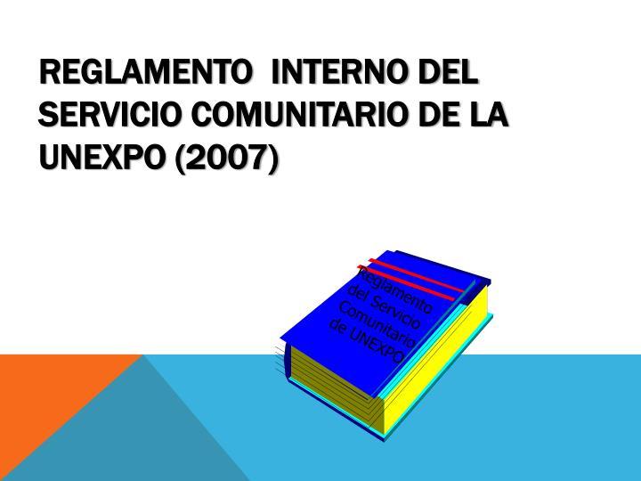 REGLAMENTO  INTERNO DEL SERVICIO COMUNITARIO DE LA UNEXPO (2007)