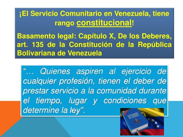¡El Servicio Comunitario en Venezuela, tiene rango