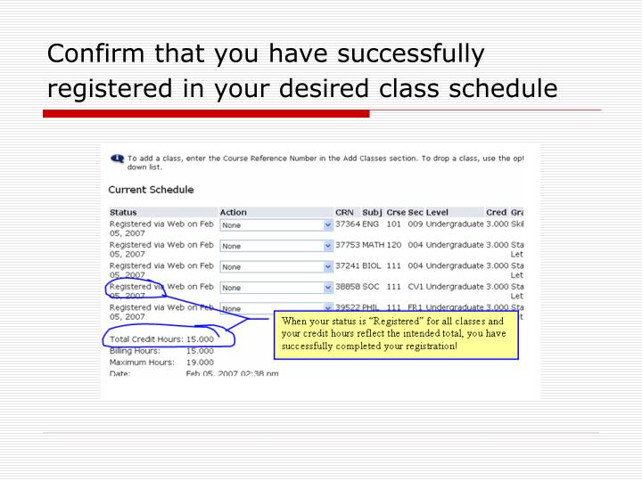 Confirm that you have successfully registered in your desired class schedule