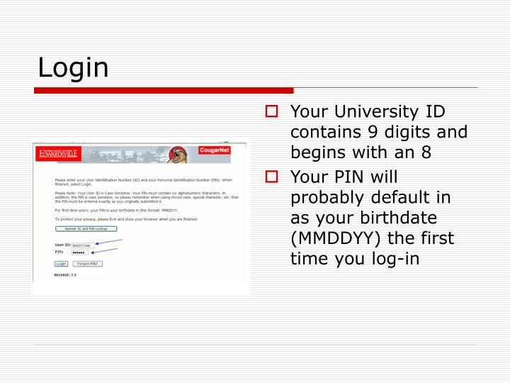 Your University ID contains 9 digits and begins with an 8