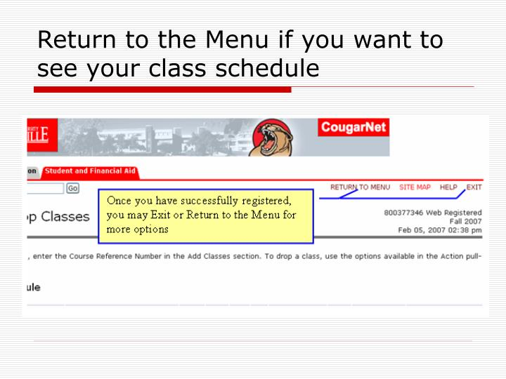 Return to the Menu if you want to see your class schedule