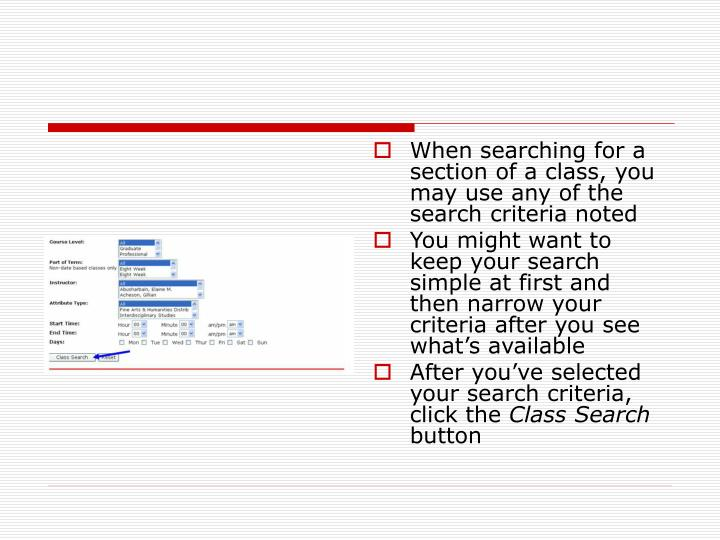 When searching for a section of a class, you may use any of the search criteria noted