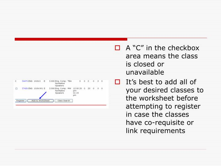 "A ""C"" in the checkbox area means the class is closed or unavailable"