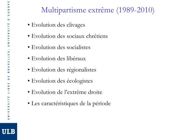 Multipartisme extrême (1989-2010)