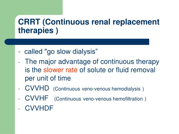 CRRT (Continuous renal replacement therapies )