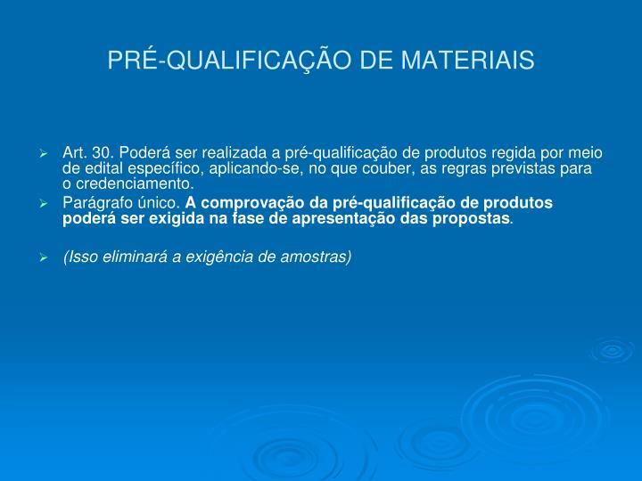 PRÉ-QUALIFICAÇÃO DE MATERIAIS