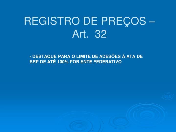 REGISTRO DE PREÇOS – Art.  32