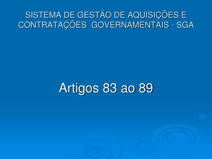 SISTEMA DE GESTÃO DE AQUISIÇÕES E CONTRATAÇÕES  GOVERNAMENTAIS - SGA