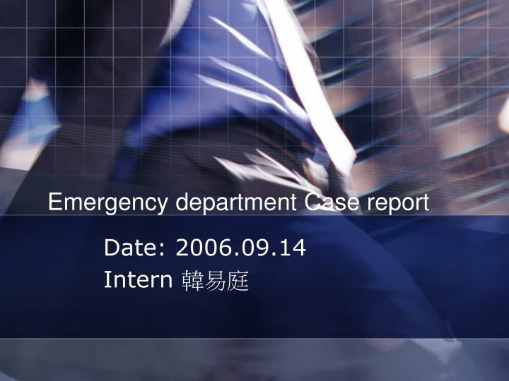 Emergency department case report