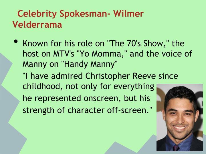 Celebrity Spokesman- Wilmer Velderrama