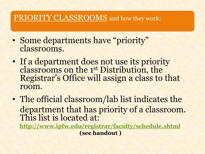 "Some departments have ""priority"" classrooms."