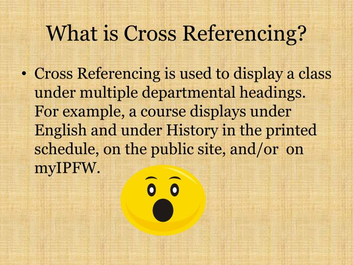 What is Cross Referencing?