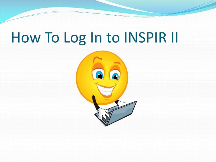 How To Log In to INSPIR II