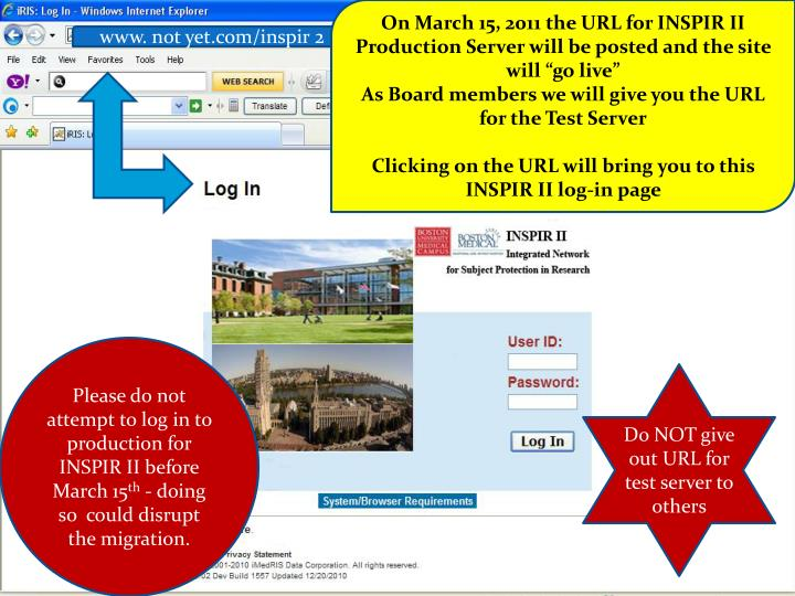 "On March 15, 2011 the URL for INSPIR II  Production Server will be posted and the site will ""go live"""