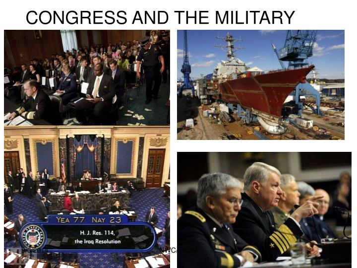 CONGRESS AND THE MILITARY