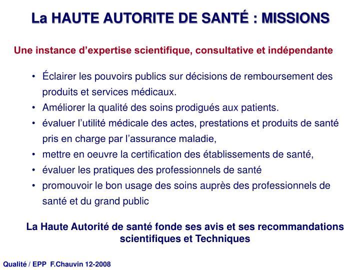 La HAUTE AUTORITE DE SANTÉ : MISSIONS