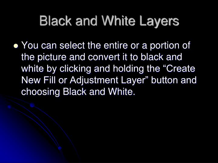 Black and White Layers
