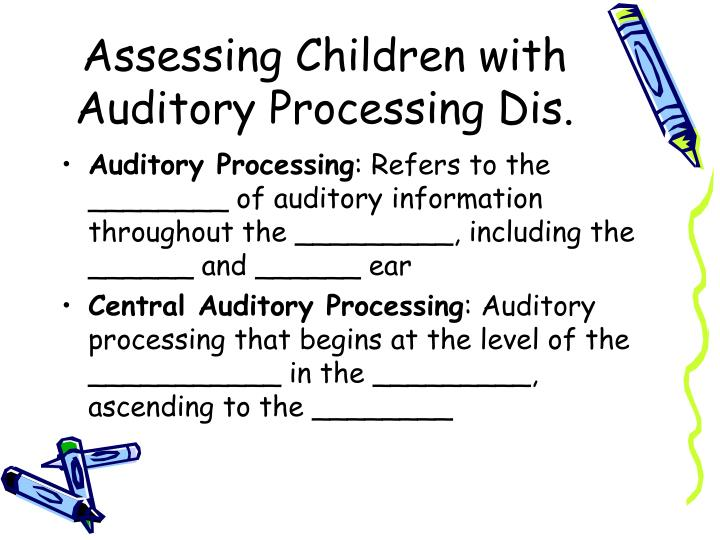 Assessing Children with Auditory Processing Dis.