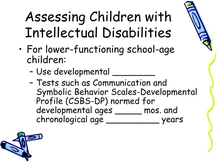 Assessing Children with Intellectual Disabilities