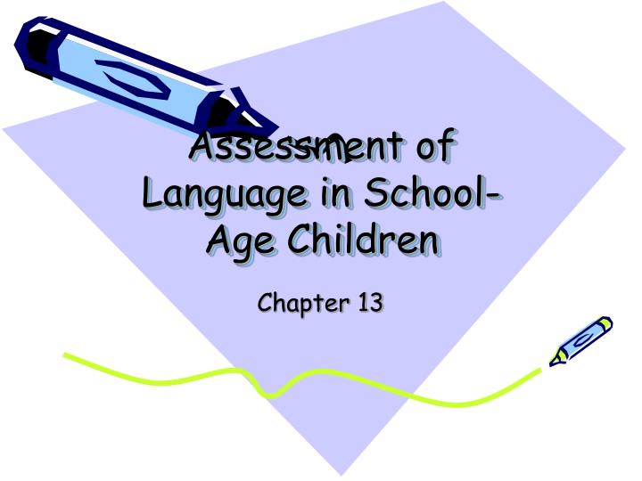 Assessment of language in school age children