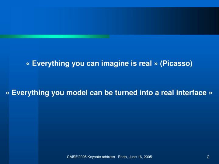 «Everything you can imagine is real» (Picasso)
