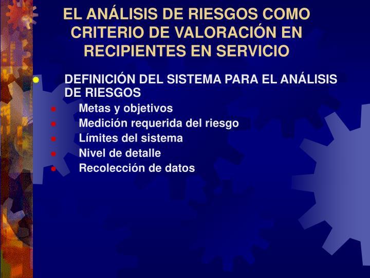 EL ANÁLISIS DE RIESGOS COMO CRITERIO DE VALORACIÓN EN RECIPIENTES EN SERVICIO