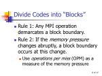 divide codes into blocks