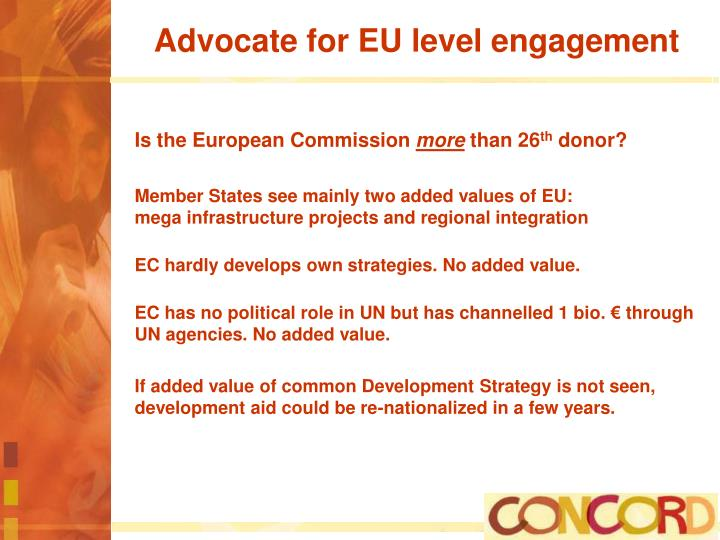 Advocate for eu level engagement