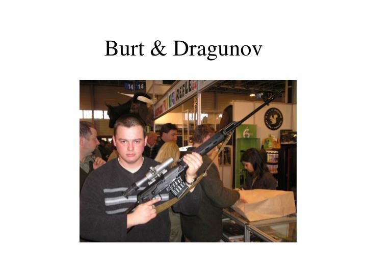 Burt & Dragunov