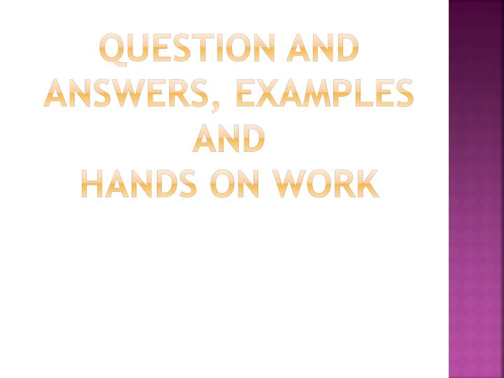 Question and answers, examples