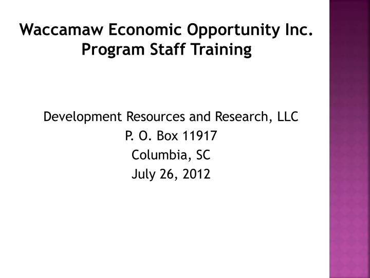 Waccamaw economic opportunity inc program staff training