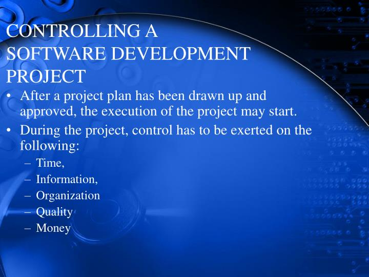 CONTROLLING A SOFTWARE DEVELOPMENT PROJECT