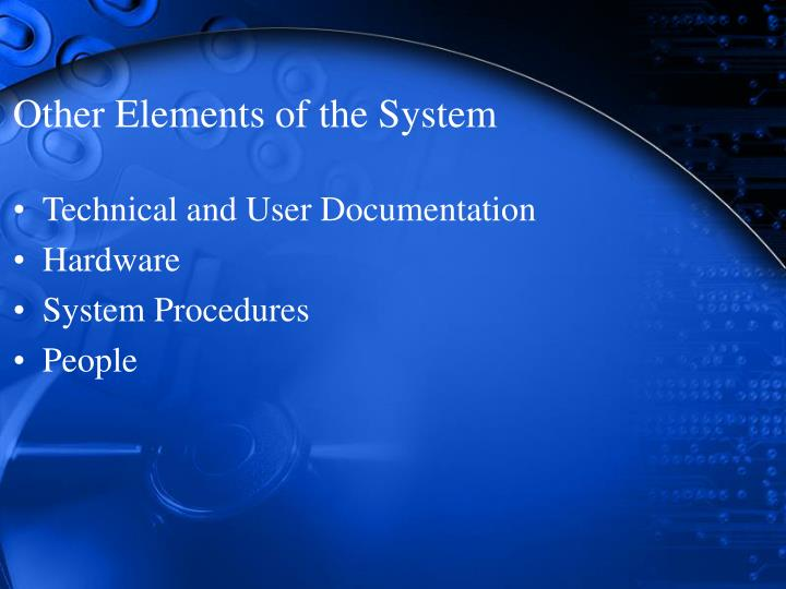 Other Elements of the System