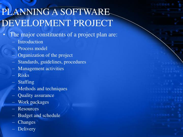 PLANNING A SOFTWARE DEVELOPMENT PROJECT
