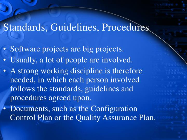 Standards, Guidelines, Procedures