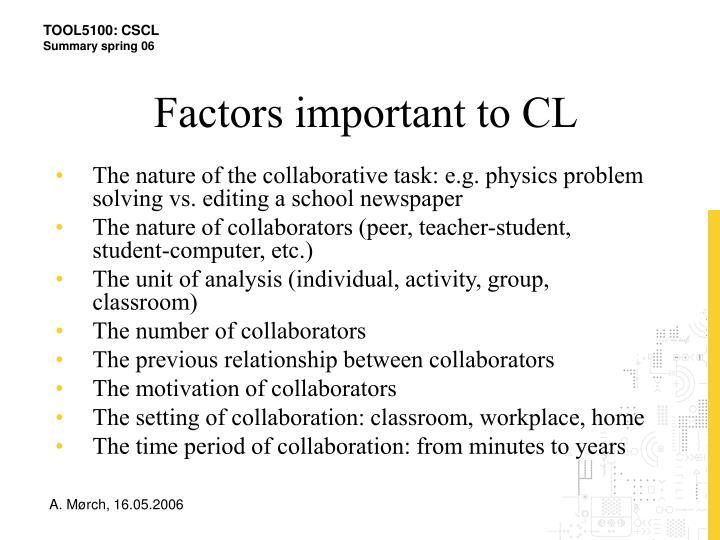 Factors important to CL