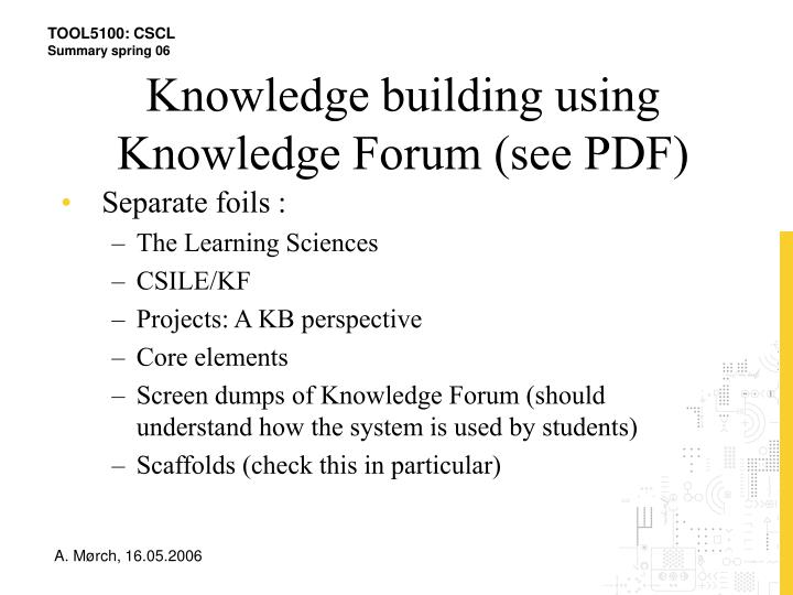 Knowledge building using Knowledge Forum (see PDF)