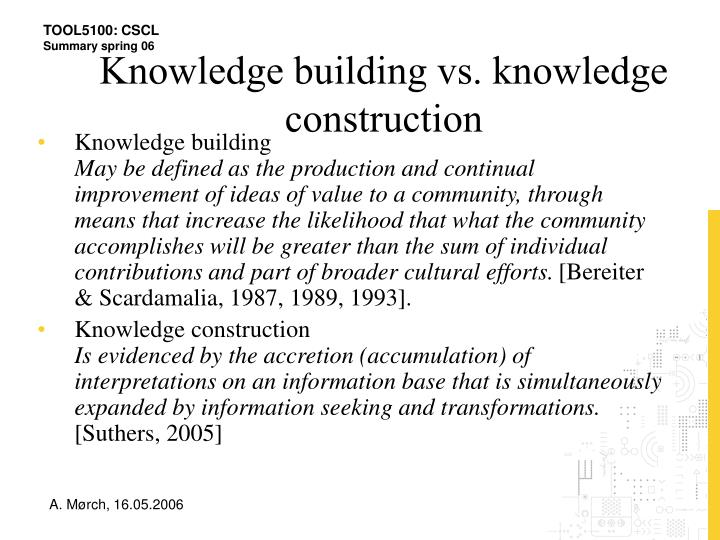 Knowledge building vs. knowledge construction