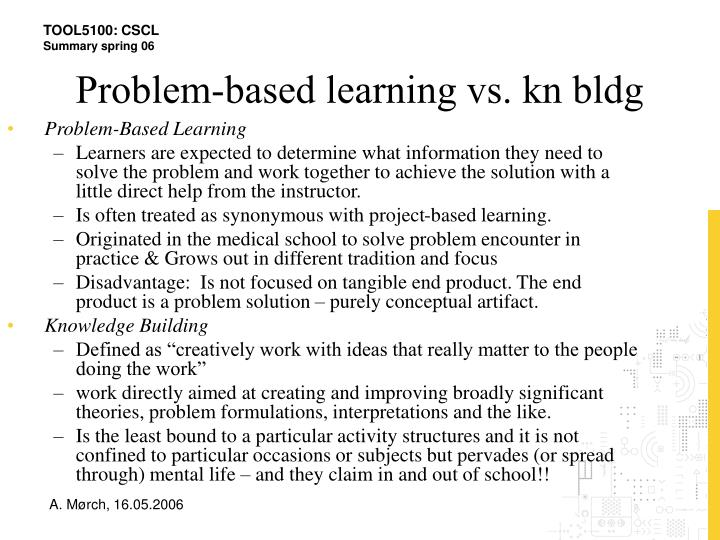 Problem-based learning vs. kn bldg
